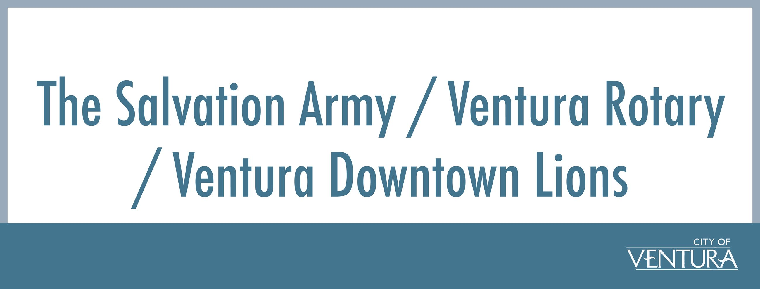 The Salvation Army, Ventura Rotary, Ventura Downtown Lions